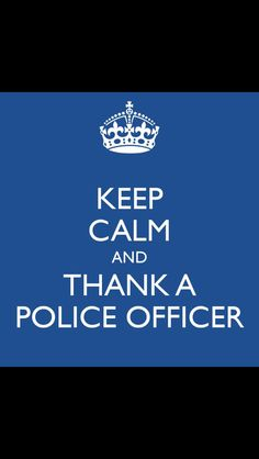 """Thanks to my Brotha(s) & Sista(s) out there working the """"Thin Blue Line."""" God Bless!"""