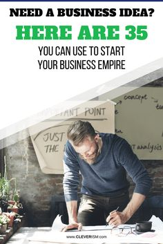 Need a Business Idea Here are 35 You Can Use to Start Your Business Empire – #BusinessIdea #StartUp #Entrepreneur #Cleverism