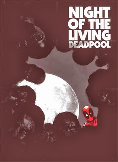 Night of the Living Deadpool by Jaw Shaw *
