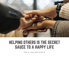 others is the secret sauce to a Community Quotes, Helping Others, Happy Life, The Secret, The Happy Life