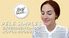 Pele simples - experimentando novos produtos - TV Beauté   Vic Ceridono