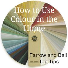 Top Tips from Farrow and Ball - How to use Colour in your Home