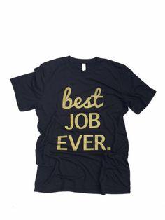 BEST JOB EVER - TEE, BLACK/GOLD – ezra + eli