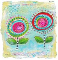 Art Journal Page - Whimsy Flowers - Mixed Media Style by Kim Price.  Wendy Schultz - Mixed Media.