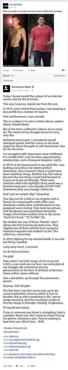 Now, when I see that image of me in my red t-shirt, a rare smile on my face, I am reminded of my struggle. My endurance and my perseverance in the face of all kinds of demons. Some within. Some without. [Wentworth Miller on depression and being suicidal]