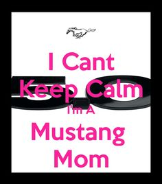 This Mommy drives one bad ass Mustang :) l♡ve my lil Mustang fan 2♥