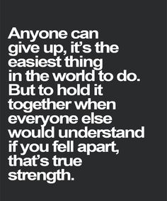 That's True Strength - Best Inspirational Quote
