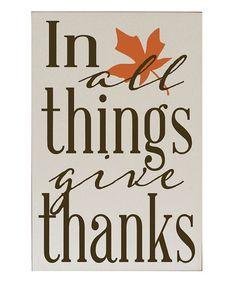 Another great find on #zulily! Cream 'In All Things Give Thanks' Wall Sign by Vinyl Crafts #zulilyfinds