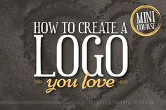 How To Create A Logo You Love