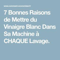 7 Bonnes Raisons de Mettre du Vinaigre Blanc Dans Sa Machine à CHAQUE Lavage. Helpful Hints, Tips, Soda, Laundry, Deco, Unique, Cleaning, Cleanser, Laundry Detergent