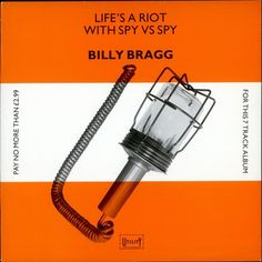 Life's a Riot With Spy Vs Spy Anniversary Edition Billy Bragg Billy Bragg, Human Kindness, Life S, 30th Anniversary, Post Punk, Lp Vinyl, Debut Album, Album Covers, Cool Things To Buy