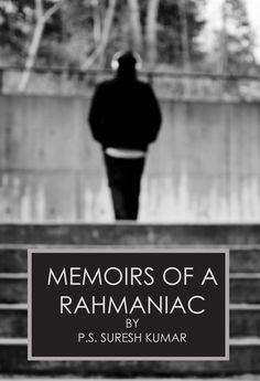 """Memoirs of a Rahmaniac is a celebration of twenty years of omnipresence of AR Rahman's music in Sureshkumar's life. Reviews. """"Speechless."""", """"Lost for Words."""", """"I had tears in my eyes."""", """"I think we should share this with Rahman and I cannot imagine how happy he would be."""", """"Stunned!"""", """"Excellent. This is the story of many Rahmaniacs, especially people nearing 30."""". More.. http://www.backgroundscore.com/p/memoirs-of-rahmaniac-reviews.html"""