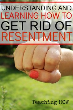Understanding, And Learning How To Get Rid Of Resentment... Because for how to tips - Click on the following link!   http://www.teachinghow.com/how-to-get-rid-of-resentment/