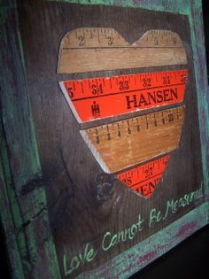 Love Cannot Be Measured--Tutorial for Reclaimed Heart Art  http://bec4-beyondthepicketfence.blogspot.com/2011/01/love-cannot-be-measured.html