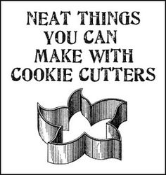 Dishfunctional Designs: Neat Things You Can Make With Cookie Cutters