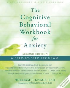 http://library.uakron.edu/record=b4897351~S24 The Cognitive Behavioral Workbook for Anxiety: A Step-By-Step Program by Dr. William J Knaus EdD