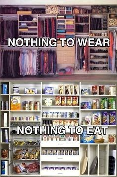 Nothing to wear - nothing to eat. real life first world problems