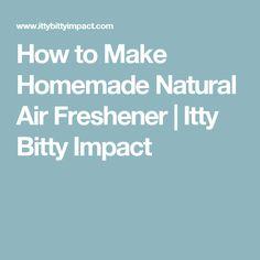 How to Make Homemade Natural Air Freshener | Itty Bitty Impact
