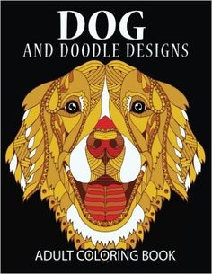 Doodle Dog Coloring books for Adults: Adult Coloring Book: Best Coloring Gifts for Mom, Dad, Friend, Women, Men and Adults Everywhere: Beautiful Dogs Stress Relieving Patterns - https://tryadultcoloringbooks.com/doodle-dog-coloring-books-for-adults-adult-coloring-book-best-coloring-gifts-for-mom-dad-friend-women-men-and-adults-everywhere-beautiful-dogs-stress-relieving-patterns/ - #AdultColoringBooks, #Animals