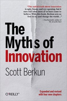 Buy The Myths of Innovation by Scott Berkun and Read this Book on Kobo's Free Apps. Discover Kobo's Vast Collection of Ebooks and Audiobooks Today - Over 4 Million Titles! Innovation Definition, Reading Online, Books Online, The Draw, Book Summaries, Free Reading, Audio Books, Einstein, Books To Read