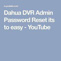 Dahua DVR Admin Password Reset its to easy - YouTube