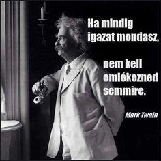 Makr Twain idézet az igazságról. A kép forrása: Merj élni