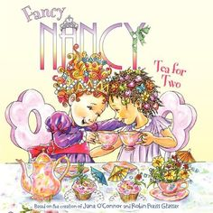 Fancy Nancy: Tea for Two by Jane O'Connor, http://www.amazon.com/dp/0061235970/ref=cm_sw_r_pi_dp_-fuirb085ER91