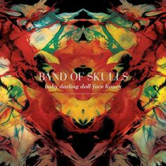 Band of Skulls - Baby Darling Doll Face Honey [Vinyl]