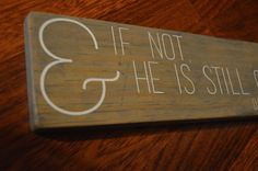"Wooden ""And if not, He is still good"" sign - Daniel - @thechathamcollective #woodsign"