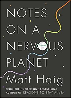 Booktopia has Notes on a Nervous Planet by Matt Haig. Buy a discounted Paperback of Notes on a Nervous Planet online from Australia's leading online bookstore. Good Books, Books To Read, My Books, Amazing Books, Free Books, Planet Books, Overcoming Anxiety, 12th Book, Feeling Happy