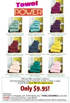 Towel Power $9.95 Egyptian Cotton 6 Piece Set Please add Consultant name Raymond Wilkes at check out.