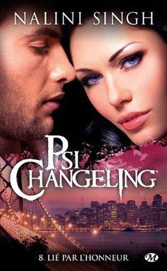 Singh, Nalini : Psi-Changeling, tome 08 : Lié par l'honneur. Edition Milady, 2013, 443 p.