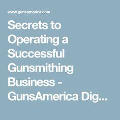 Secrets to Operating a Successful Gunsmithing Business - GunsAmerica Digest
