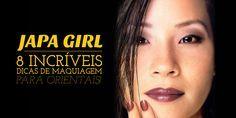 Japa Girl: 8 incríveis dicas de maquiagem para orientais! - Bramare por Bia Lombardi