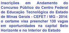 O Centro Federal de Educação Tecnológica de Minas Gerais (CEFET-MG), comunica da abertura de Concurso Público destinado ao provimento de 130 vagas em cargos efetivos do Quadro de Pessoal do CEFET-MG, para a unidade de Belo Horizonte e unidades do interior do Estado. As remunerações, conforme o emprego, vão de R$ 1.640,34 a R$ 3.392,42.