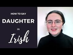 """How to say """"Daughter"""" in Irish Gaelic Gaelic Words, Irish Language, Ways To Communicate, Ancestry, Homemade Gifts, Languages, Celtic, Roots, Camper"""