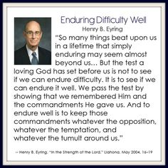 Enduring Difficulty Well - Henry B. Eyring: