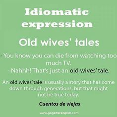 Old Wives' tale -         Repinned by Chesapeake College Adult Ed. We offer free classes on the Eastern Shore of MD to help you earn your GED - H.S. Diploma or Learn English (ESL).  www.Chesapeake.edu