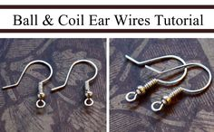 How to Make Ball & Coil French Hook Ear Wires  #Wire #Jewelry #Tutorials