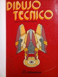 Hernanz Blanco, José Luis. Dibujo Técnico. México: Alfaomega, 1996. Disponible en la Biblioteca de Ingeniería y Ciencias Aplicadas. (Primer nivel EBLE)