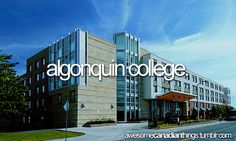 To Do: graduate from AC. August come faster! Algonquin College, Beautiful Vacation Spots, Canadian Things, Canada Eh, In This Moment, City, Awesome, Travel, Viajes