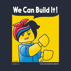 Lego Movie meets Rosie the Riveter - Trend lego Characters 2019 Lego Film, Rosie The Riveter, Choses Cool, Lego Shirts, Boys Shirts, Mundo Dos Games, Lego Club, Wildstyle, Bubble