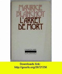 Larret de mort Maurice Blanchot ,   ,  , ASIN: B00495T95E , tutorials , pdf , ebook , torrent , downloads , rapidshare , filesonic , hotfile , megaupload , fileserve