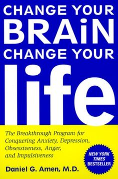 Change Your Brain, Change Your Life: The Breakthrough Program for Conquering Anxiety, Depression, Obsessiveness, Anger, an... $10.88