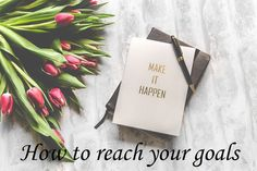 How to reach goals / realize dreams _ blog post helpful tips