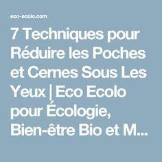 7 Techniques pour Réduire les Poches et Cernes Sous Les Yeux   Eco Ecolo pour Écologie, Bien-être Bio et Médecine Alternative