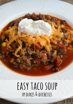 this easy taco soup makes a delicious and quick weeknight dinner