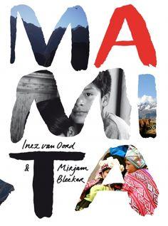 Mamita. Een prachtig verhaal over de vergeten kinderen in Peru. Een bijzonder boek!