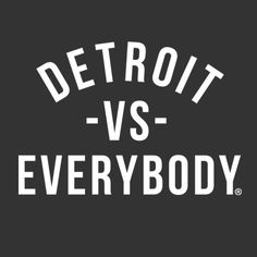 Detroit vs. Everybody. Greektown Store.