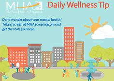 Don't wonder about your mental health! Take a screen at MHAScreening.org and get the tools you need.
